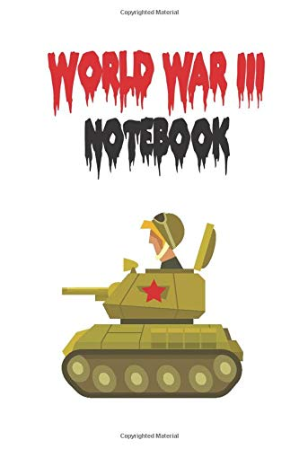 world war 3 notebook: WW3 Notebook / Notepad / Journal / Novels /Diary, Funny Gag Gift for Men and Women, Youths and Kids ,Donald Trump,world war 3 ... Pages  ( 6 x 9 inches ) soft and matte cover