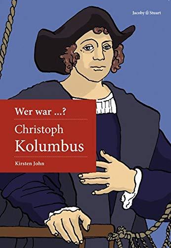 Wer war Christoph Kolumbus? (Wer war ... ?: Biografie)