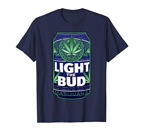 Light The Bud Funny Marijuana Weed Pot Beer Can T-Shirt
