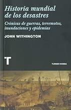 Historia mundial de los desastres : crónicas de guerras, terremotos, inundaciones y epidemias
