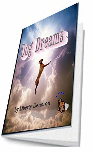 Book: Dog Dreams by Liberty Dendron