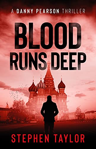 Blood Runs Deep: You should have killed them all... (A Danny Pearson Thriller)