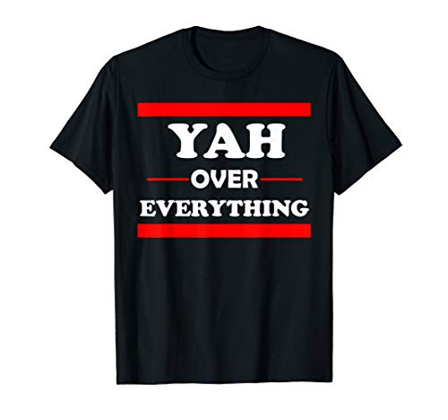 """Yah Over Everything """" Hebrew Bible God """" T-Shirt"""