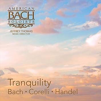 Tranquility: Bach - Corelli - Handel