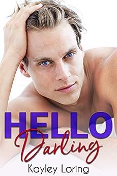 Hello Darling by [Kayley Loring]