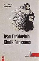 Iran Türklerinin Kimlik Rönesansi