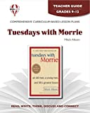 Tuesdays with Morrie - Teacher Guide by Novel Units