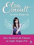 Le rêve d'une vie - Découvrez le parcours de la chanteuse au triple disque d'or et actrice des Mystères de L'Amour (&H) - Format Kindle - 9782280429184 - 12,99 €