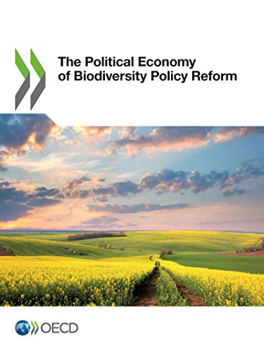 The Political Economy of Biodiversity Policy Reform: Edition 2017 PDF Books