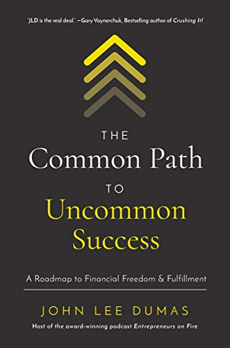 Compare Textbook Prices for The Common Path to Uncommon Success: A Roadmap to Financial Freedom and Fulfillment  ISBN 9781400221097 by Dumas, John Lee