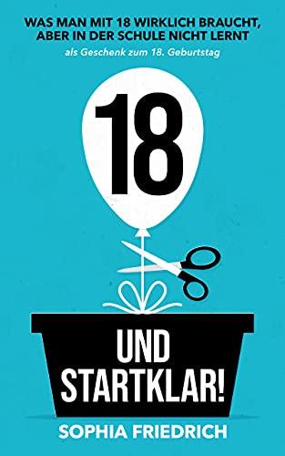 18 und startklar! Was man mit 18 wirklich braucht, aber in der Schule nicht lernt als Geschenk zum 18. Geburtstag