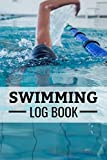 Swimming Log Book: Keep Track of Your Trainings & Personal Records | 136 pages (6'x9') | Gift for Swimmers
