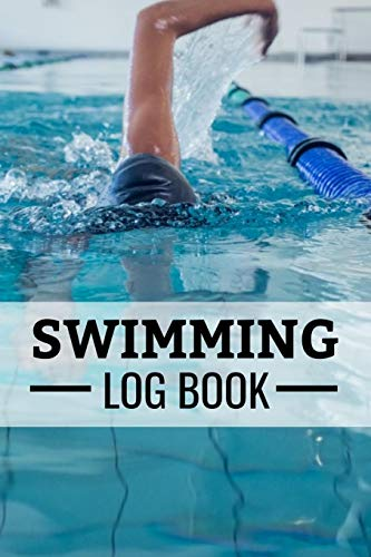Swimming Log Book: Keep Track of Your Trainings & Personal Records   136 pages (6