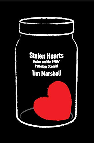 Stolen Hearts: Fiction and the 1990s' Pathology Scandal (English Edition)