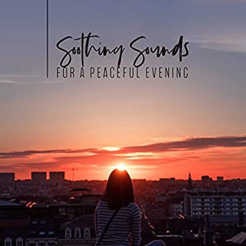 Soothing Sounds for a Peaceful Evening. Music for the Whole Family