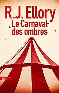 Le Carnaval des ombres de R.J. Ellory - Editions Sonatine