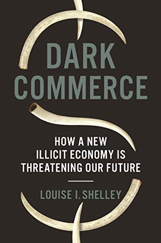 Image of Dark Commerce: How a New Illicit Economy Is Threatening Our Future
