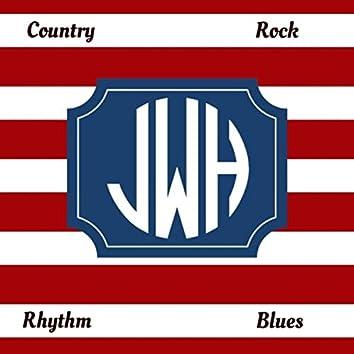 JWH: Country, Rock, Rhythm & Blues