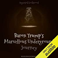 Baron Trump's Marvellous Underground Journey audio book