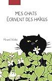 Mes chats écrivent des haïkus - PICQUIER - 05/09/2019