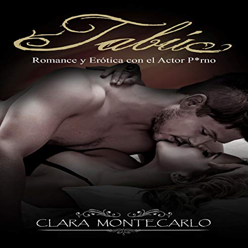 Tabú: Romance y Erótica con el Actor P*rno audiobook cover art