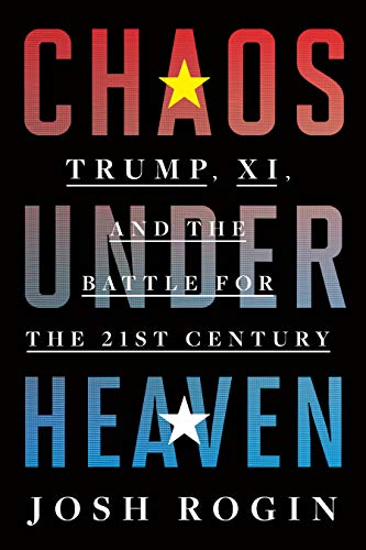 Chaos Under Heaven: Trump, Xi, and the Battle for the Twenty-First Century