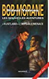 Bob Morane - Kustland, l'invisible menace