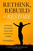 Rethink, Rebuild & Restore: Putting the Pieces Together After the Storm - A Workbook