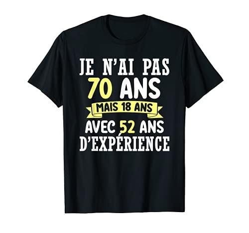 70 Ans Anniversaire Cadeau Homme Femme Humour Je N'ai Pas 70 T-Shirt