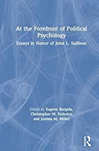 At the Forefront of Political Psychology: Essays in Honor of John L. Sullivan