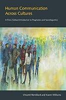 Human Communication Across Cultures: A Cross-Cultural Introduction to Pragmatics and Sociolinguistics