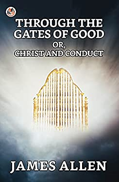 Through The Gates Of Good; Or, Christ And Conduct