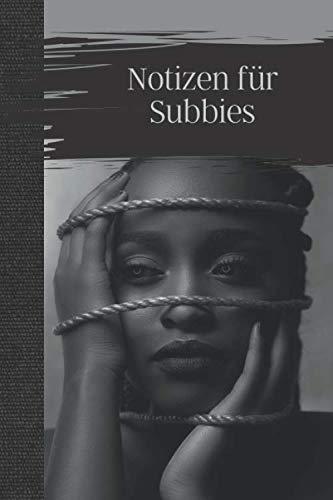 Notizen für Subbies: Notizbuch für Subs; Notiere hier Deine Gedanken und Wünsche - kariertes Papier - Karo Strafbuch