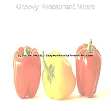 Big Band with Tenor Sax - Background Music for Romantic Restaurants