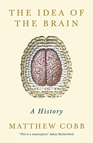 The Idea of the Brain: A History