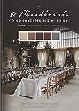 50 Moodboards: Color Concepts for Weddings – Book 3 – Special Edition: Barn Weddings