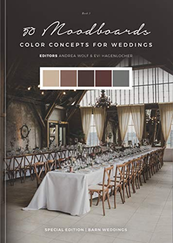 50 Moodboards: Color Concepts for Weddings – Book 3 – Special Edition: Barn Weddings