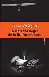 Marrana Negra De La Literatura Ro par Carlos Velázquez