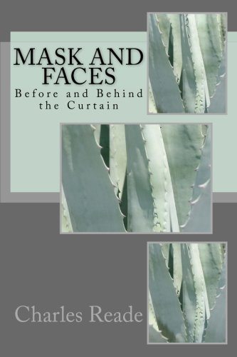 Mask and Faces: Before and Behind the Curtain