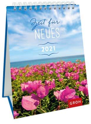 Zeit für Neues - Wochenkalender im Hochformat - Kalender 2021 - Groh-Verlag - Aufstellkalender mit kultigen Sprüchen - Tischkalender - 12,3 cm x 18 cm