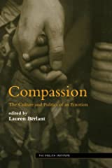 Compassion: The Culture and Politics of an Emotion (Essays from the English Institute) Kindle Edition