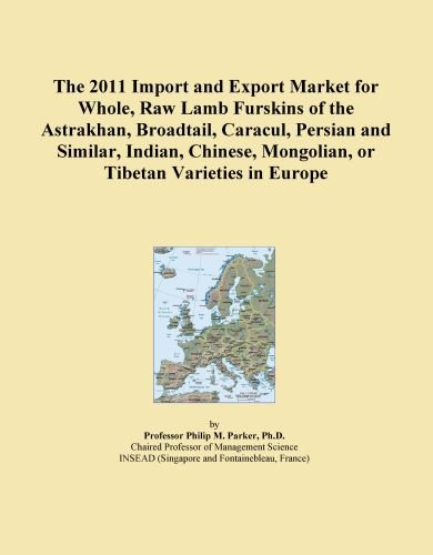 The 2011 Import and Export Market for Whole, Raw Lamb Furskins of the Astrakhan, Broadtail, Caracul, Persian and Similar, Indian, Chinese, Mongolian, or Tibetan Varieties in Europe