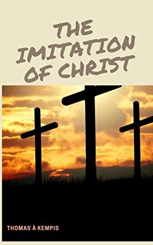 The Imitation of Christ (illustrated) (English Edition)
