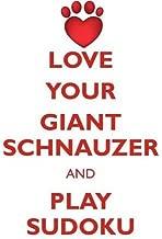 LOVE YOUR GIANT SCHNAUZER AND PLAY SUDOKU GIANT SCHNAUZER SUDOKU LEVEL 1 of 15