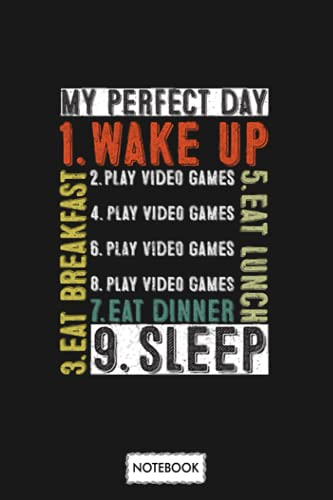 My Perfect Day Video Games Notebook: Journal, Diary, 6x9 120 Pages, Matte Finish Cover, Lined College Ruled Paper, Planner