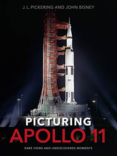 Pickering, J: Picturing Apollo 11: Rare Views and Undiscovered Moments