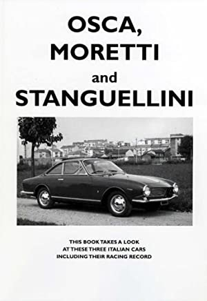 Osca, Moretti and Stanguellini: Three Italian Cars and Their Racing Record