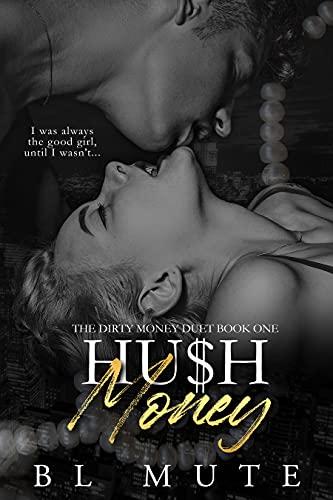 Hu$h Money: A Forbidden Bully Romance (The Dirty Money Duet Book 1) by [BL Mute]