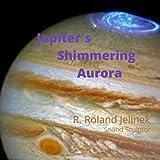 Jupiter's Shimmering Aurora