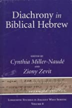 Diachrony in Biblical Hebrew (Linguistic Studies in Ancient West Semitic)